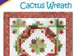 Catcus Wreath Quilt Pattern