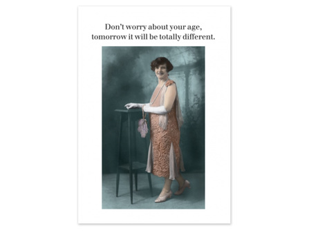 Cath Tate Photocaptions Card Don't Worry Age will be Different