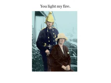 Cath Tate Photocaptions Card You Light My Fire Card