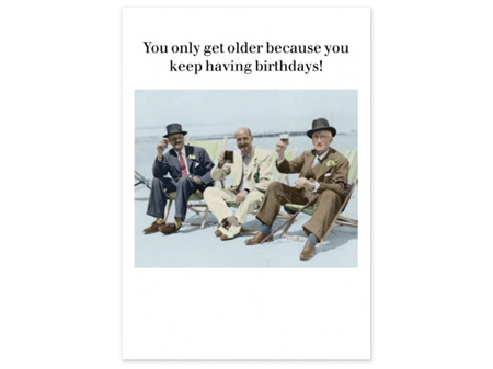 Cath Tate Photocaptions Card You Only Get Older