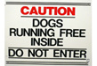 Caution Dogs Running Free Inside Do Not Enter