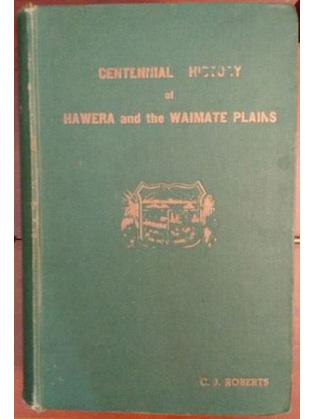 Centennial History of Hawera and the Waimate Plains