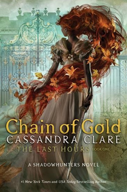 Chain of Gold (The Last Hours Book One)