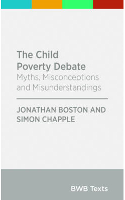 Child Poverty Debate: Myths, Misconceptions and Misunderstandings