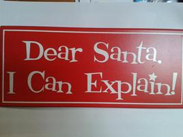 Christmas Plaque - Dear Santa, I can Explain