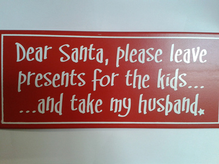 Christmas plaque - Dear Santa, please leave presents for the kids...