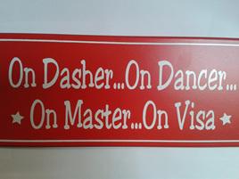 Christmas Plaque - On Dasher...On Dancer...On Master...on Visa