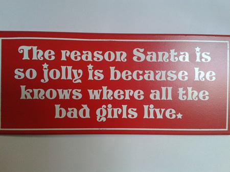Christmas Plaque - The reason Santa is so Jolly