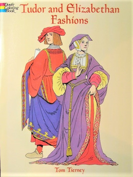 Colouring Book - Tudor and Elizabethan Fashions