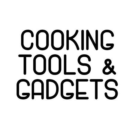 COOKING TOOLS & GADGETS