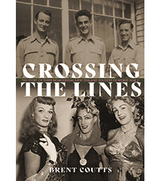 Crossing the Lines: the Story of Three Homosexual New Zealand Soldiers in WWII