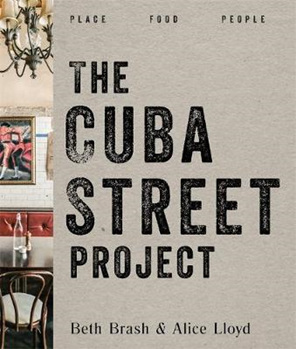 Cuba Street Project: Place, Food, People
