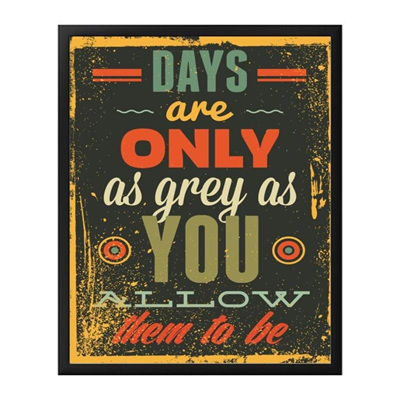 Days are only as grey .... Tin Sign