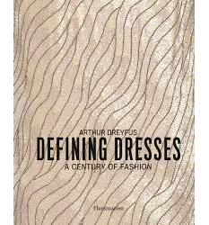 Defining Dresses: a Century of Fashion
