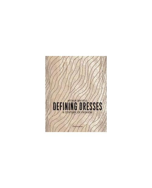 Defining Dresses: a Century of Fashion