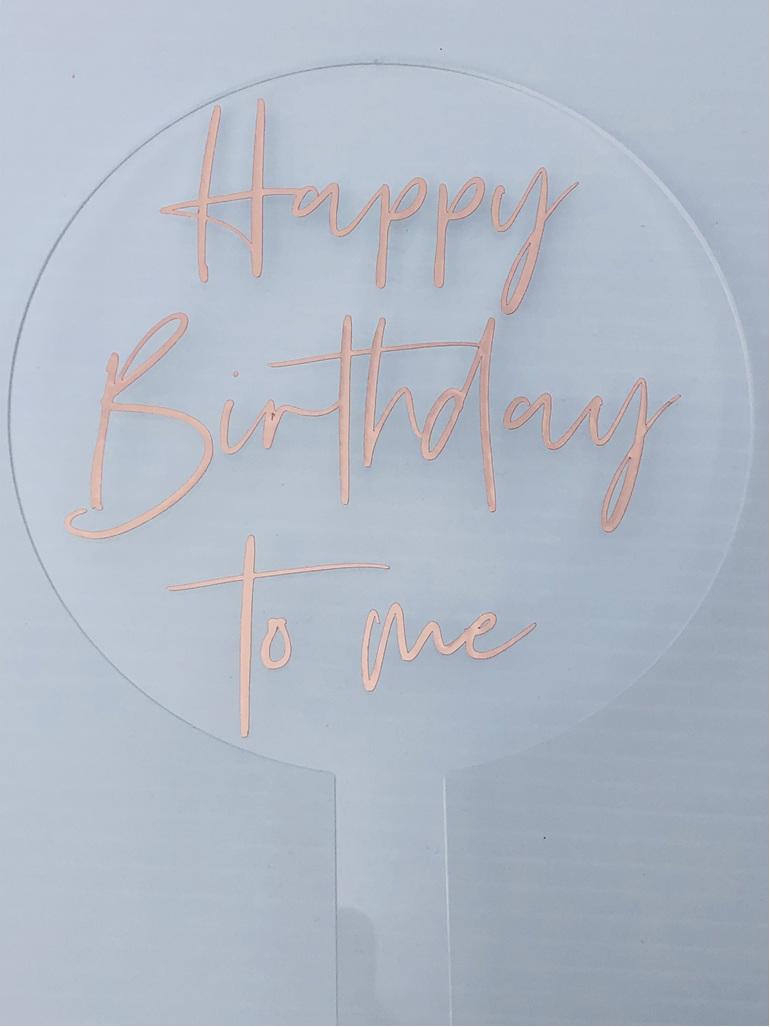 Designer Topper / Happy Birthday To Me/3Script Rose Gold