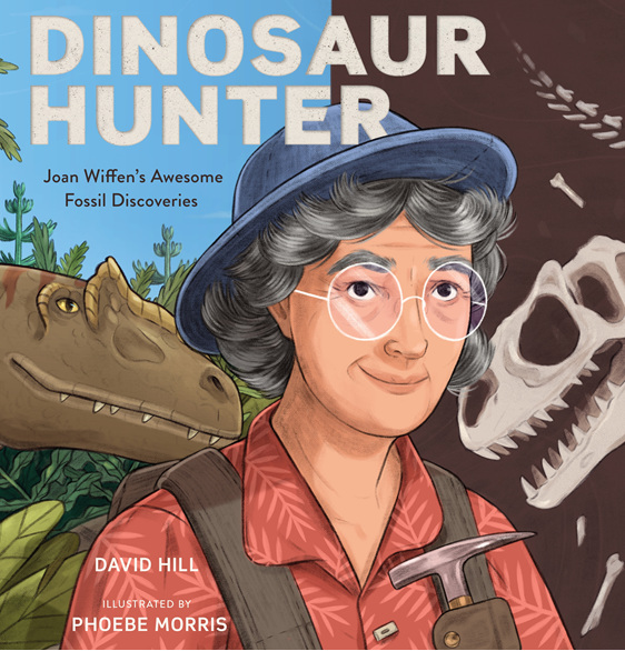 Dinosaur Hunter: Joan Wiffen's Awesome Fossil Discoveries