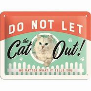 Do Not Let The Cat Out - No Matter What it Tells You