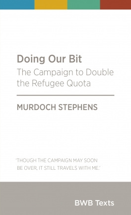Doing Our Bit: The Campaign to Double the Refugee Quota