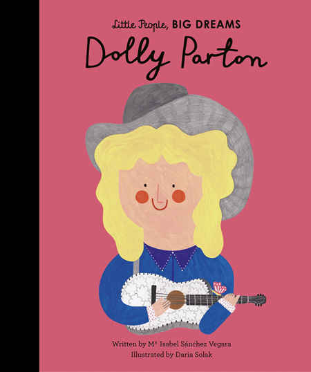 Dolly Parton: Little People, Big Dreams (PRE-ORDER ONLY)