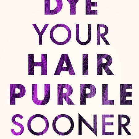 Dye Your Hair Purple Sooner