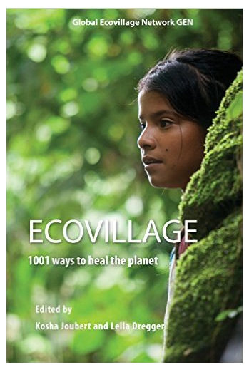 Ecovillage, 1001 Ways to Heal the Planet
