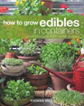How to Grow Edibles in Containers, Fionna Hill