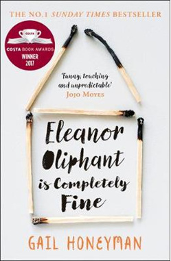 Eleanor Oliphant is Completely Fine: Debut Bestseller and Costa First Novel Award shortlist 2017