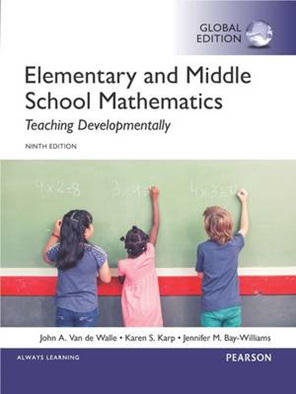 Elementary and Middle School Mathematics: Teaching Developmentally, Global Edition 9