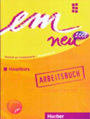 Em Neu 2008 Hauptkurs: Arbeitsbuch