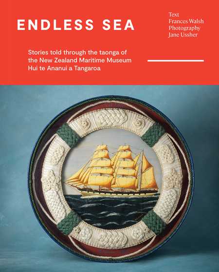 Endless Sea: Stories Told Through the Taonga of the New Zealand Maritime Museum