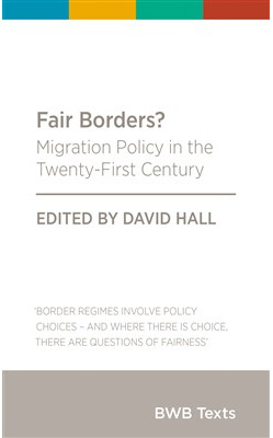Fair Borders?: Migration Policy in the Twenty-First Century