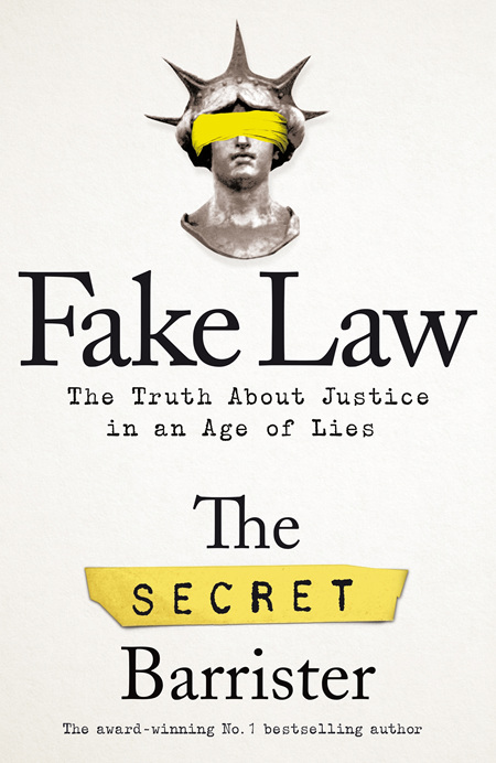 Fake Law: The Truth About Justic in an Age of Lies