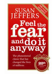 Feel The Fear And Do It Anywat