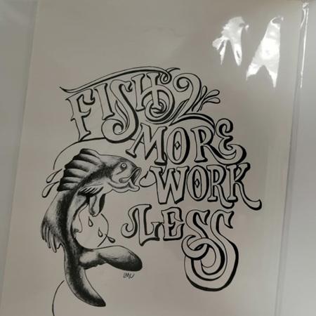 Fish More Work Less Prints