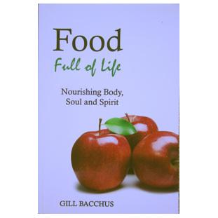 Food Full of Life: Nourishing Body, Soul and Spirit