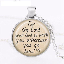 For the Lord Your God is with you wherever you go NECKLACE