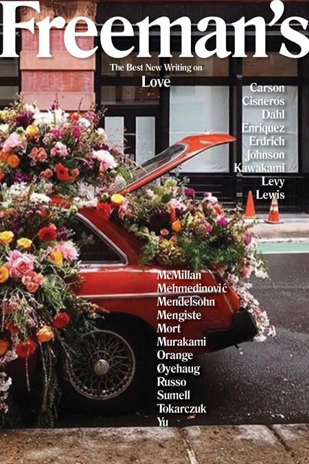 Freeman's: The Best New Writing on Love
