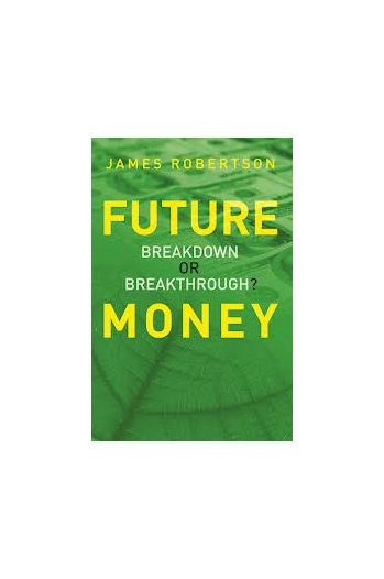 Future Money:  Breakdown or Breakthrough?