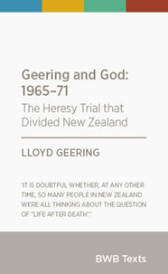 Geering and God: 1965-71: the Heresy Trial that Divided New Zealand