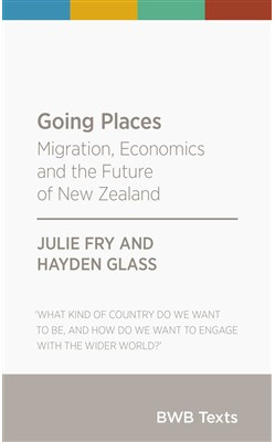Going Places, Economics and the Future of New Zealand