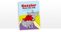 Guzzler Does the Job - six copies