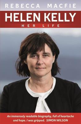Helen Kelly: Her Life