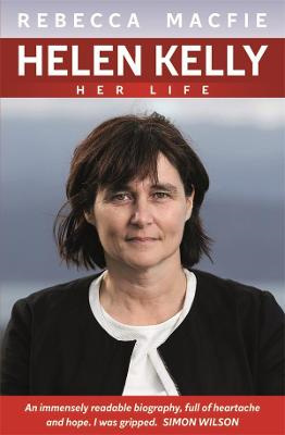 Helen Kelly: Her Life (PRE-ORDER ONLY)