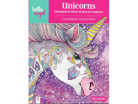 Hello Angel Colouring Book Unicorns Mermaids & Mythical Creatures