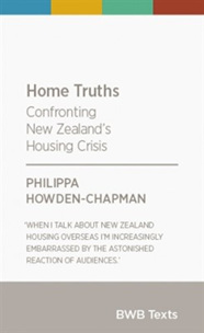 Home Truths: Confronting New Zealand's Housing Crisis