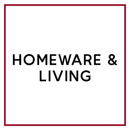 HOMEWARE & LIVING