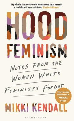 Hood Feminism: Notes from the Women White Feminists Forgot (PRE-ORDER ONLY)