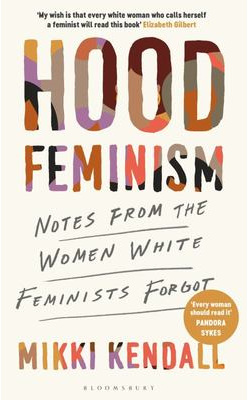 Hood Feminism: Notes from the Women White Feminists Forgot (PRE-ORDER ONLY)