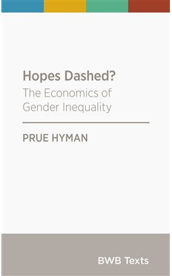 Hopes Dashed?: The Economics of Gender Inequality (PRE-ORDER ONLY)